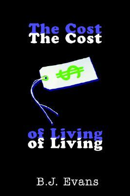 The Cost of Living  by  B.J. Evans