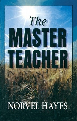 The Master Teacher  by  Norvel Hayes