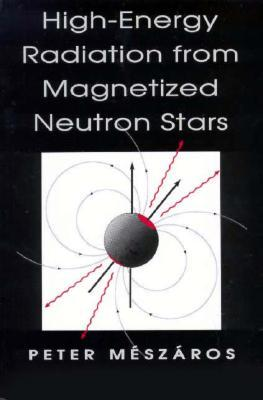 High-Energy Radiation from Magnetized Neutron Stars  by  Peter Mészáros