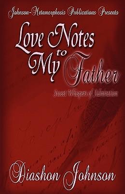 Love Notes to My Father Diashon Johnson