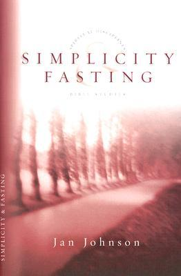 Simplicity & Fasting  by  Janet L. Johnson