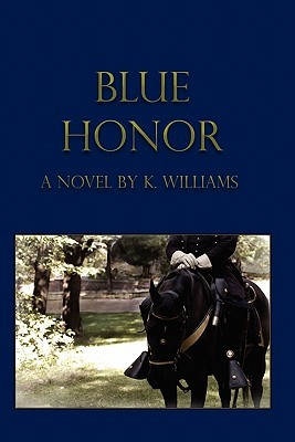 Blue Honor by K. Williams - Giveaways & Contests