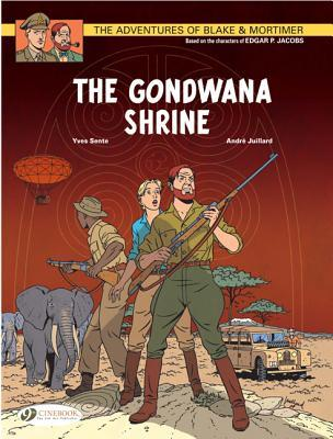 The Gondwana Shrine: The Adventures of Blake & Mortimer Volume 11 Yves Sente