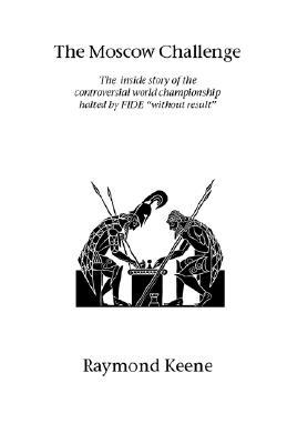 The Moscow Challenge Raymond D. Keene
