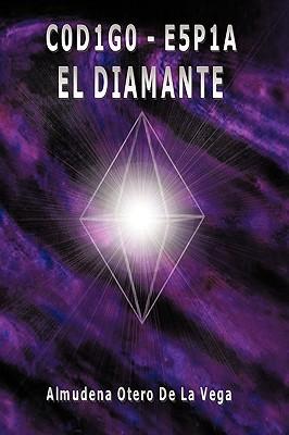 C0d1g0 - E5p1a: El Diamante Otero De La V Almudena Otero De La Vega
