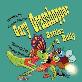 Gary Grasshopper Battles a Bully Connie Amarel