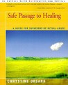 Safe Passage to Healing: A Guide for Survivors of Ritual Abuse