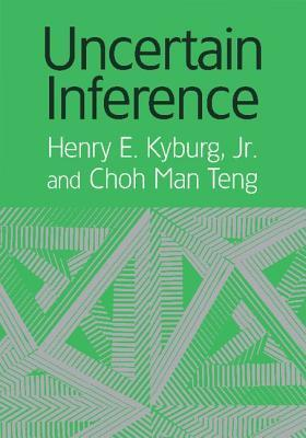 Uncertain Inference Henry E. Kyburg Jr.