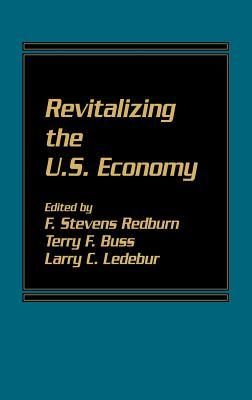 Revitalizing the U.S. Economy F. Stevens Redburn