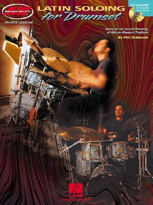 Latin Soloing for Drumset [With CD] Phil Maturano
