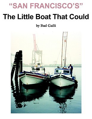 San Franciscos Little Boat That Could Bud Galli