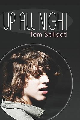Up All Night Tom Scilipoti