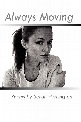 Always Moving  by  Sarah  Herrington