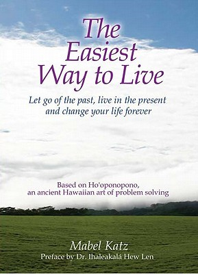 The Easiest Way to Live by Mabel Katz