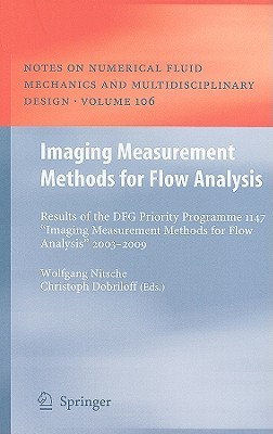 Imaging Measurement Methods for Flow Analysis: Results of the DFG Priority Programme 1147 Imaging Measurement Methods for Flow Analysis 2003-2009 Wolfgang Nitsche