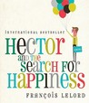 Hector and the Search for Happiness by François Lelord