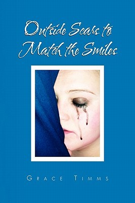 Outside Scars to Match the Smiles  by  Grace Timms