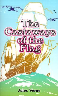 The Castaways of the Flag Jules Verne