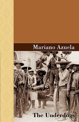 the symbolism of the characters in mariano azuelas the underdogs