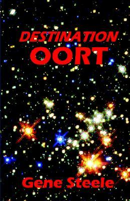Destination Oort  by  Gene Steele