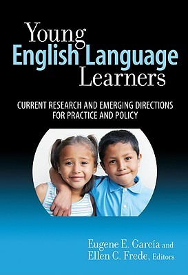Young English Language Learners: Current Research and Emerging Directions for Practice and Policy  by  Eugene E. García