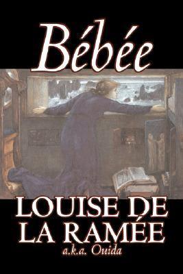 Bebee by Marie Louise de la Ramée