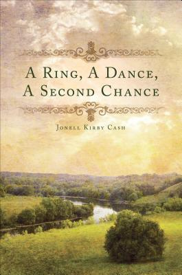 A Ring, a Dance, a Second Chance by Jonell Kirby Cash