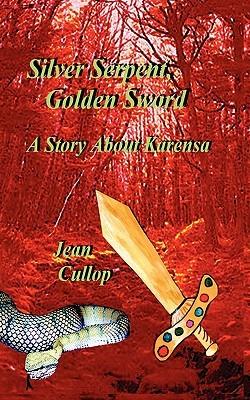 Silver Serpent, Golden Sword  by  Jean Jean Cullop