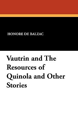 Vautrin and the Resources of Quinola and Other Stories  by  Honoré de Balzac