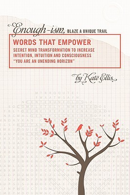 Words That Empower: Enough-Ism, Blaze a Unique Trail Volume VI Kate  Ellis