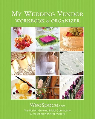 My Wedding Vendor Workbook & Organizer  by  Alex A. Lluch