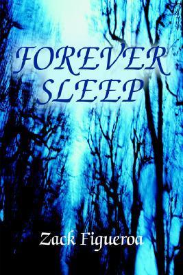 Forever Sleep Zack Figueroa