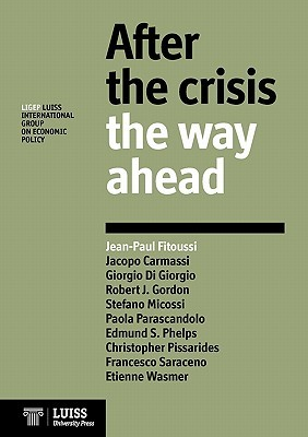 After the Crisis: The Way Ahead  by  Jean-Paul Fitoussi