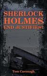 Sherlock Holmes End Justifies?