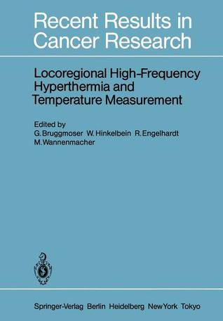 Locoregional High-Frequency Hyperthermia and Temperature Measurement G. Bruggmoser
