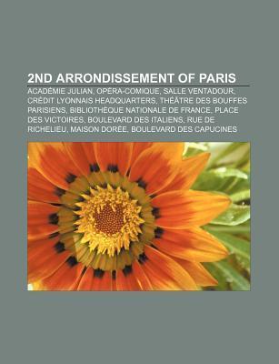 2nd Arrondissement of Paris: Acad Mie Julian, Op Ra-Comique, Salle Ventadour, Cr Dit Lyonnais Headquarters, Th Tre Des Bouffes Parisiens Source Wikipedia