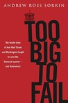 Too Big to Fail by Andrew Ross Sorkin