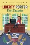 Liberty Porter, First Daughter