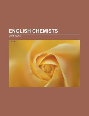 English Chemists: John Dalton, Margaret Thatcher, William Crookes, Michael Faraday, Robert Boyle, Joseph Priestley, Frederick Soddy Books LLC