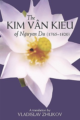 The Kim Van Kieu Of Nguyen Du: (1765 1820)  by  Nguyễn Du