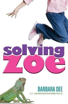 Solving Zoe (2009) by Barbara Dee
