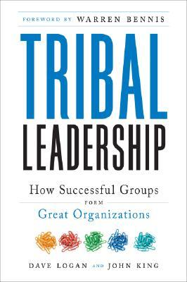 Tribal Leadership: Leveraging Natural Groups to Build a Thriving Organization (2008) by Dave Logan