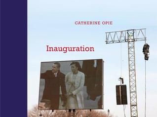 Catherine Opie: Inauguration  by  Catherine Opie