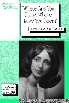 a personal review and analysis of joyce carol oates where are you going where have you been Joyce carol oates: a stylistic move  and short stories such as where are you going, where have you been  going where been joyce carol oates.