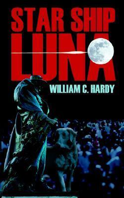 Star Ship Luna  by  William C. Hardy