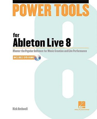 Power Tools for Ableton Live 8  by  Dave Clo