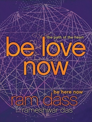Be Love Now (2010) by Ram Dass