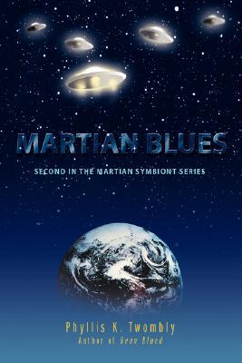 Martian Blues (Martian Symbiont, #2) Phyllis K. Twombly