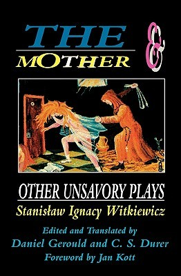 The Mother and Other Unsavory Plays