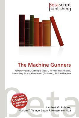 The Machine Gunners  by  NOT A BOOK